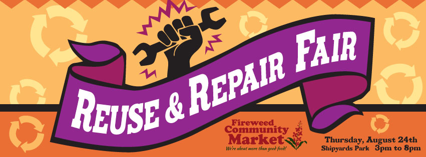 Fireweed market hosts Reuse & Repair Fair on August 24th