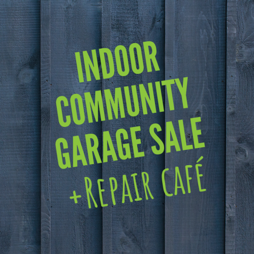 7th Annual Indoor Community Garage Sale + Repair Café